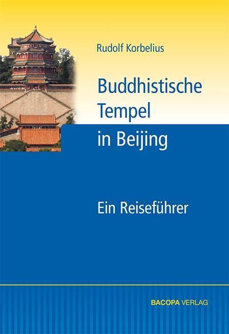 Buddhistische Tempel in Beijing als Buch von Ru...