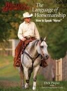 "The Language of Horsemanship: How to Speak ""Horse"""