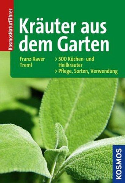 Kräuter aus dem Garten als Buch von Franz-Xaver...