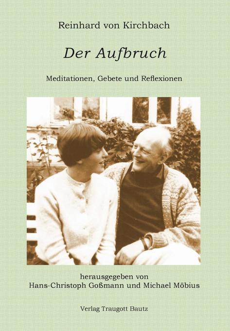 Reinhard von Kirchbach. Der Aufbruch als Buch von