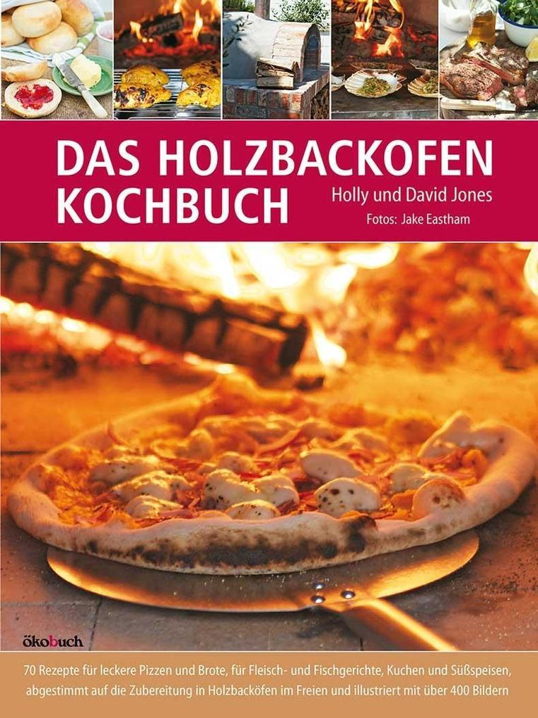 Das Holzbackofen-Kochbuch als Buch von Holly Jo...