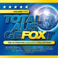 Total Ausgefoxt Vol.2 (Die Ultimative Discofox Col