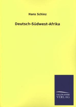 Deutsch-Südwest-Afrika als Buch von Hans Schinz