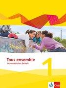 Tous ensemble 1. Grammatisches Beiheft. Ausgabe 2013
