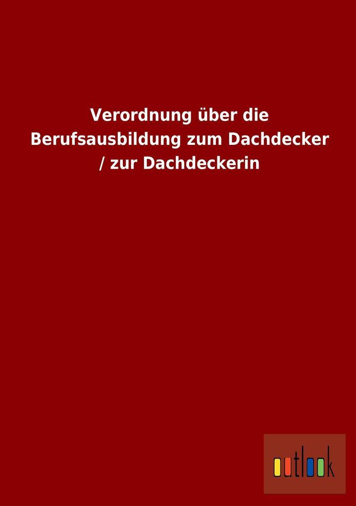 Verordnung über die Berufsausbildung zum Dachde...