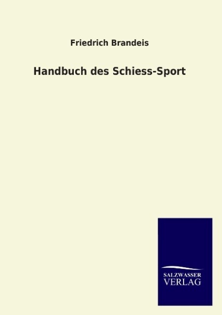 Handbuch des Schiess-Sport als Buch von Friedri...