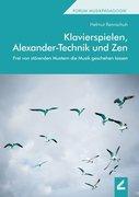 Klavierspielen, Alexander-Technik und Zen