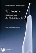Tuttlingen - Weltzentrum der Medizintechnik