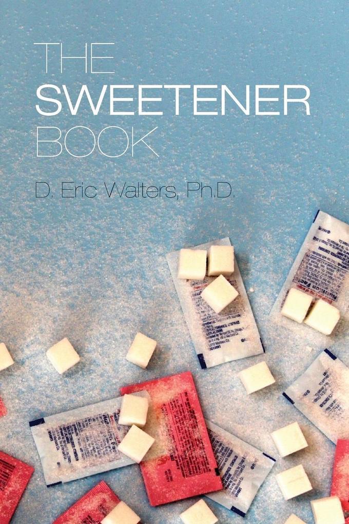The Sweetener Book als Buch von D. Eric Walters