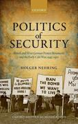 Politics of Security: British and West German Protest Movements and the Early Cold War, 1945-1970