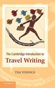 The Cambridge Introduction to Travel Writing. Tim Youngs