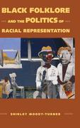 Black Folklore and the Politics of Racial Representation