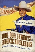 Hoo-Doo Cowboys and Bronze Buckaroos: Conceptions of the African American West