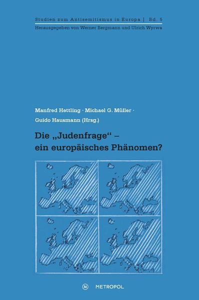 Die Judenfrage - ein europäisches Phänomen? als...