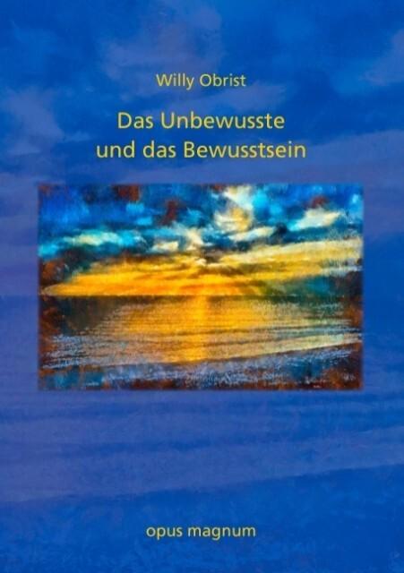 Das Unbewusste und das Bewusstsein als Buch von...