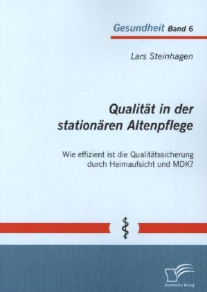Qualität in der stationären Altenpflege: Wie ef...