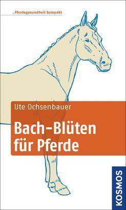 Bach-Blüten für Pferde kompakt als Buch von Ute...