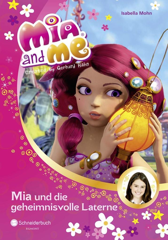 Mia and me 08: Mia und die geheimnisvolle Laterne als Buch