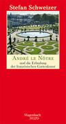 André le Nôtre und die Erfindung der französischen Gartenkunst