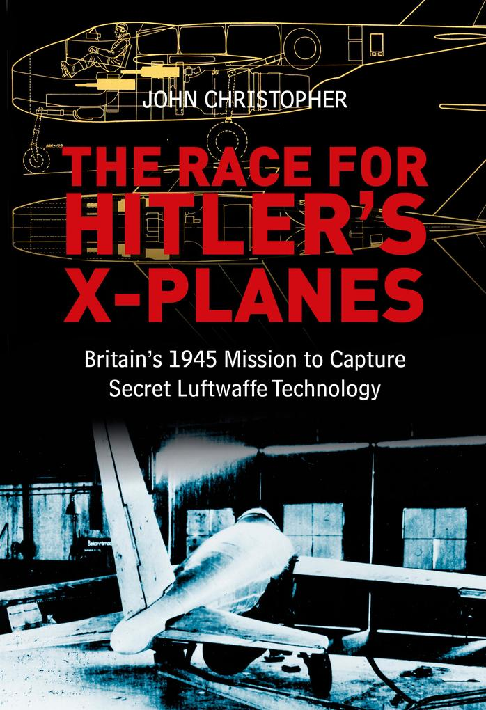 The Race for Hitler´s X-Planes als eBook Downlo...