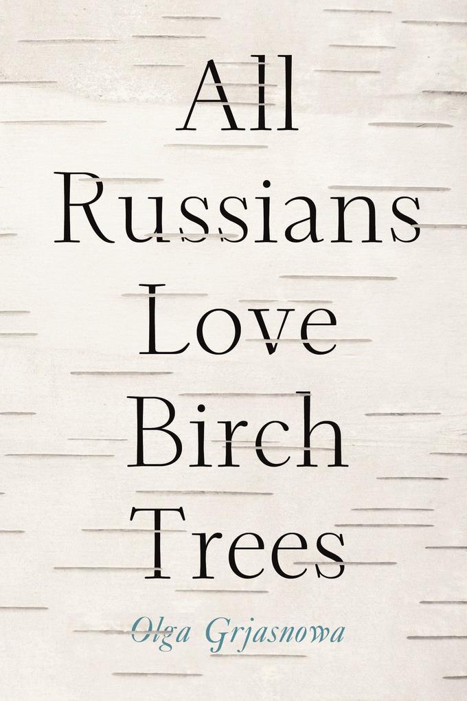 All Russians Love Birch Trees als Buch von Olga...