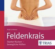 Feldenkrais. Starker Rücken - bewegliche Hüften