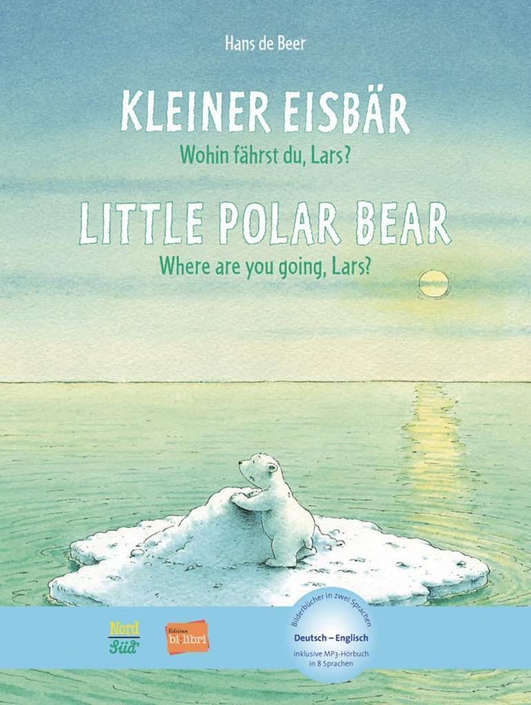 Kleiner Eisbär - Wohin fährst du, Lars? Kinderbuch Deutsch-Englisch als Buch