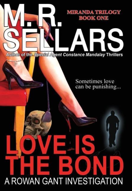 Love Is the Bond als Buch von M. R. Sellars