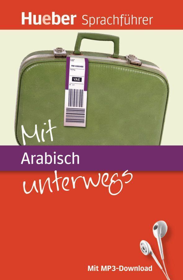 Mit Arabisch unterwegs als Buch
