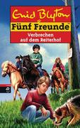 Fünf Freunde 68 - Verbrechen auf dem Reiterhof