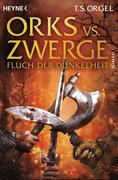 Orks vs. Zwerge 02 - Fluch der Dunkelheit