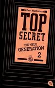 Top Secret. Die neue Generation 02. Die Intrige