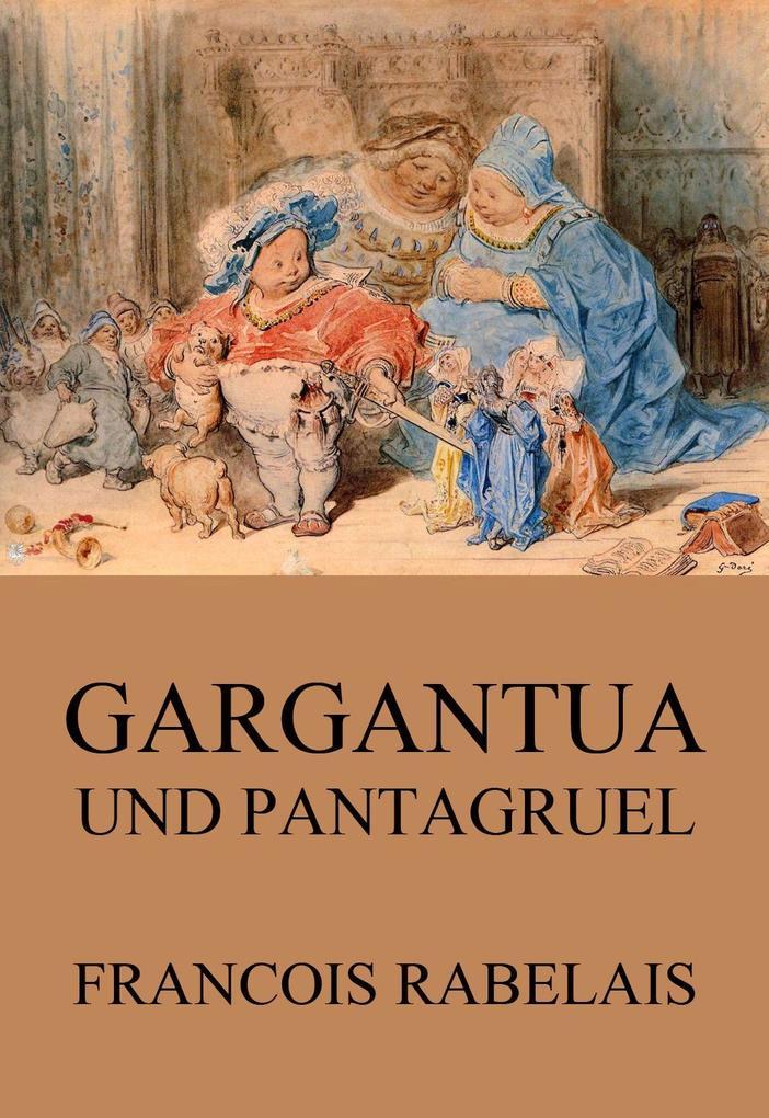 Gargantua und Pantagruel als eBook