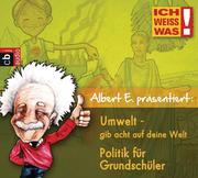 Albert E erklärt: Umwelt - Gib acht auf deine Welt & Politik für Grundschulkinder
