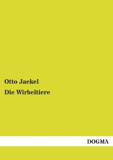 Die Wirbeltiere als Buch von Otto Jaekel