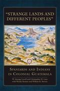 """""""Strange Lands and Different Peoples"""": Spaniards and Indians in Colonial Guatemala"""