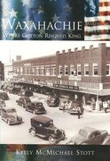 Waxahachie:: Where Cotton Reigned King