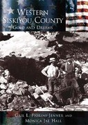 Western Siskiyou County: Gold and Dreams