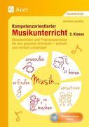 Kompetenzorientierter Musikunterricht 2. Klasse