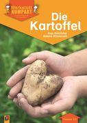 Werkstatt kompakt: Die Kartoffel. Kopiervorlagen mit Arbeitsblättern