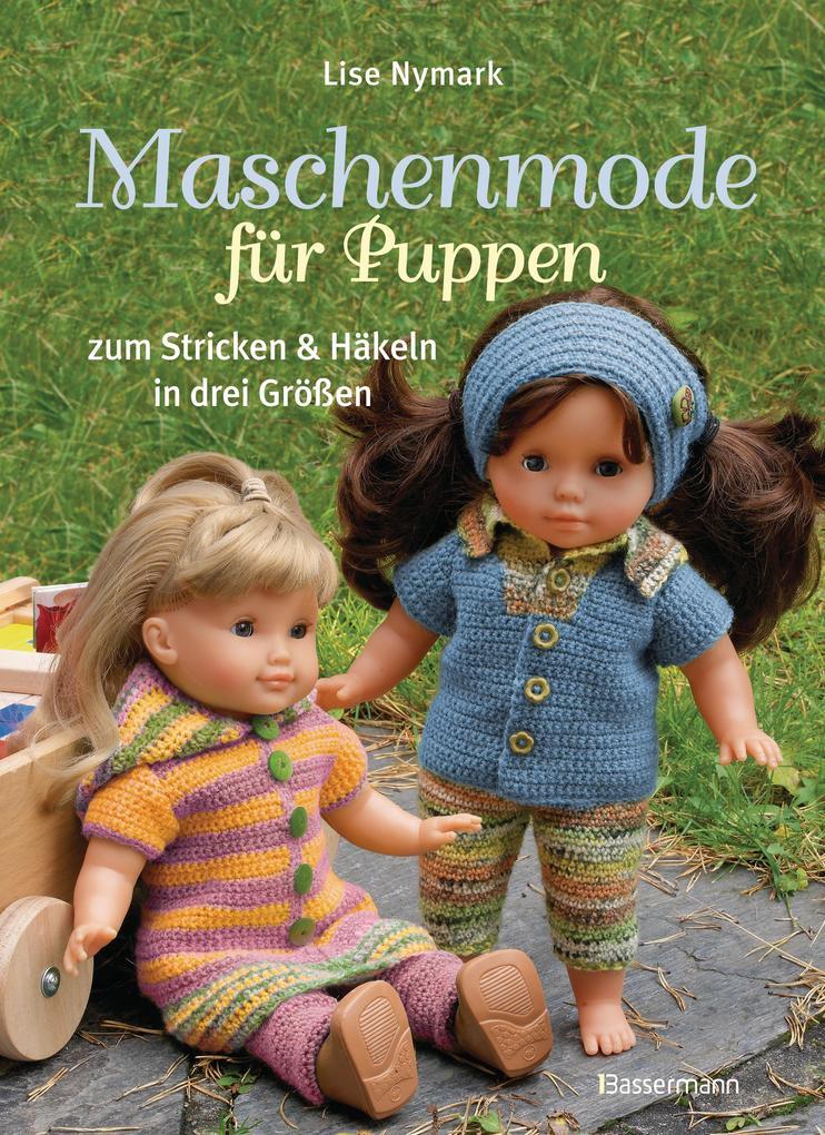 Maschenmode Für Puppen Puppenkleider Zum Stricken Und Häkeln In