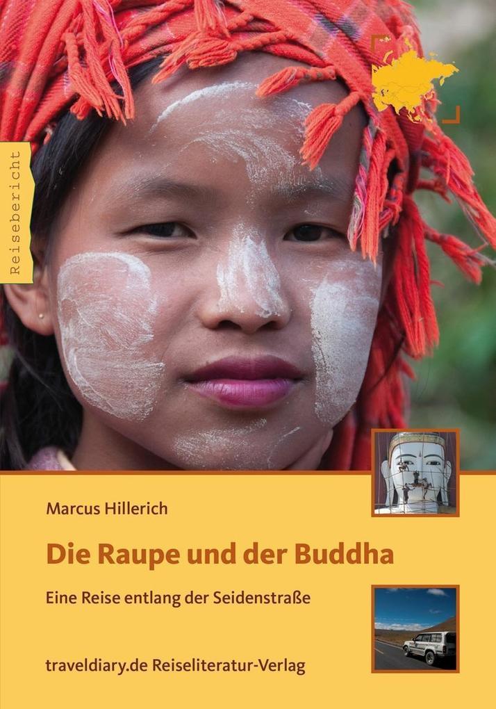 Die Raupe und der Buddha als Buch von Marcus Hi...