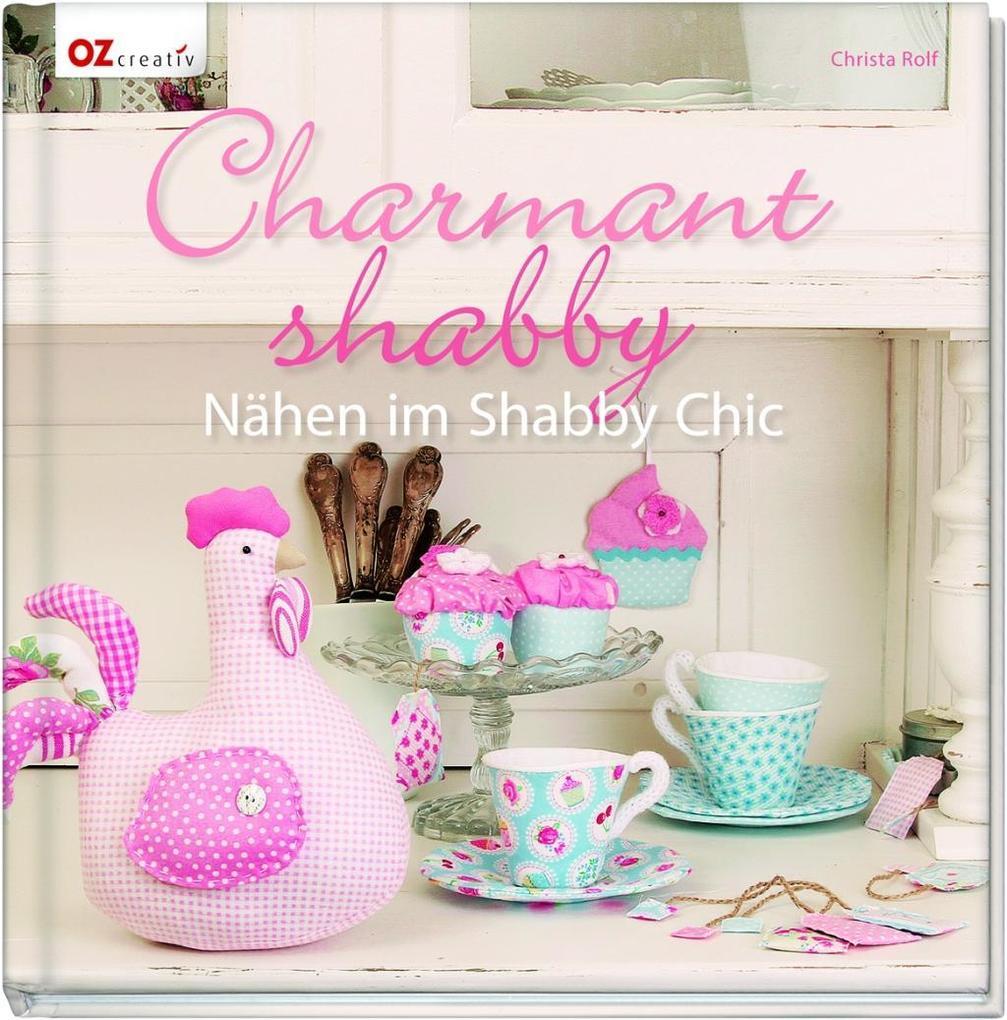Charmant shabby als Buch von Christa Rolf