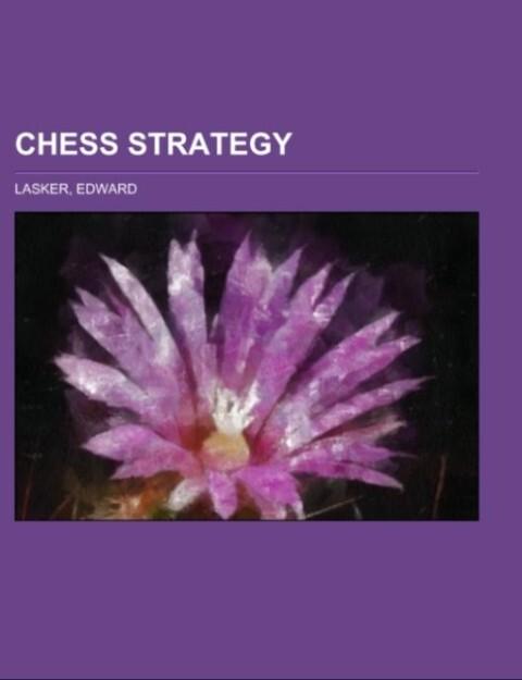 Chess Strategy als Taschenbuch von Edward Lasker