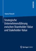 Strategische Unternehmensführung zwischen Shareholder-Value und Stakeholder-Value