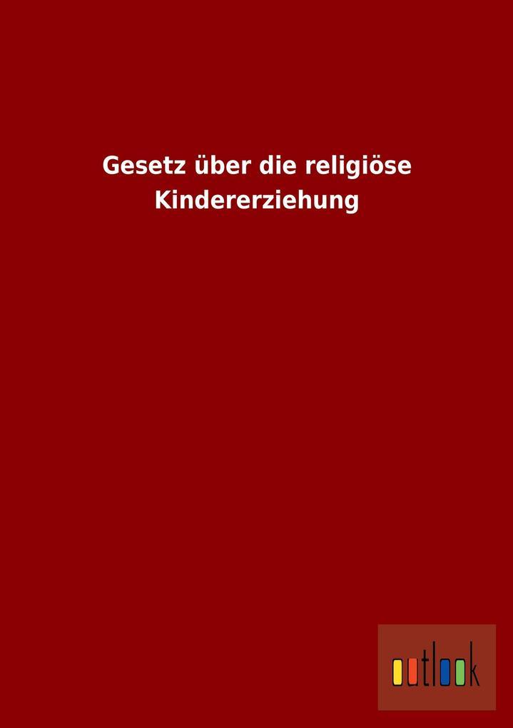 Gesetz über die religiöse Kindererziehung als B...