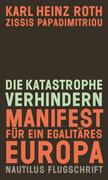 Die Katastrophe verhindern-Manifest für ein egalitäres Europa