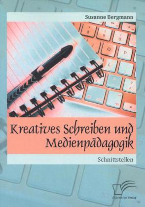 Kreatives Schreiben und Medienpädagogik: Schnit...