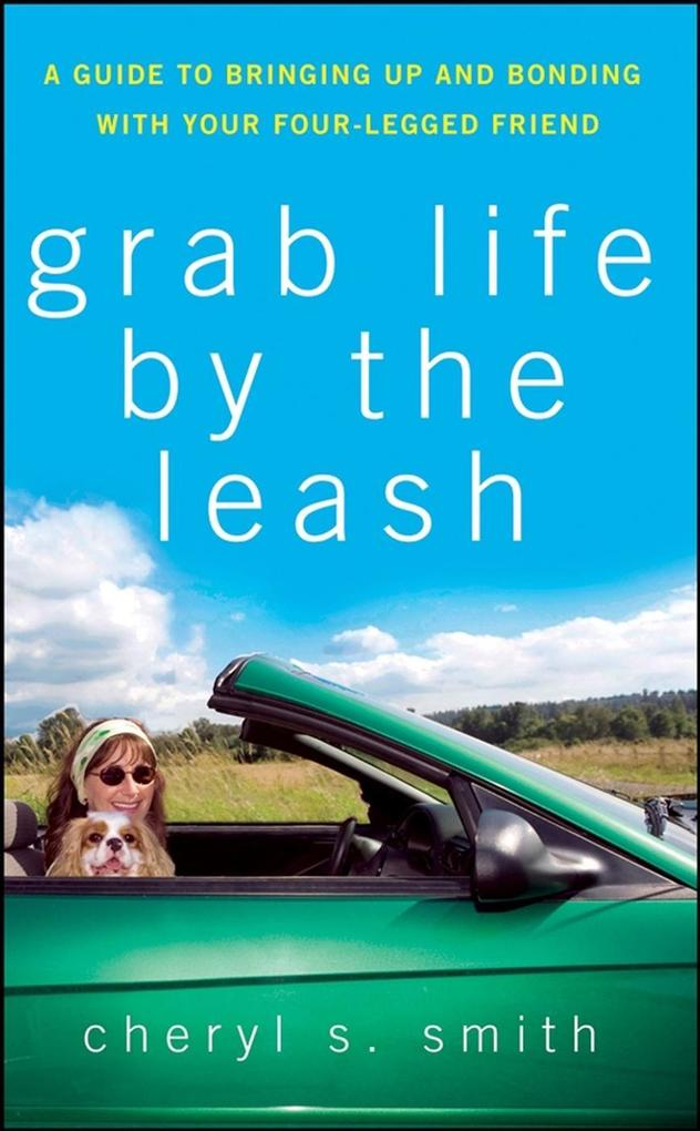 Grab Life by the Leash als eBook Download von C...