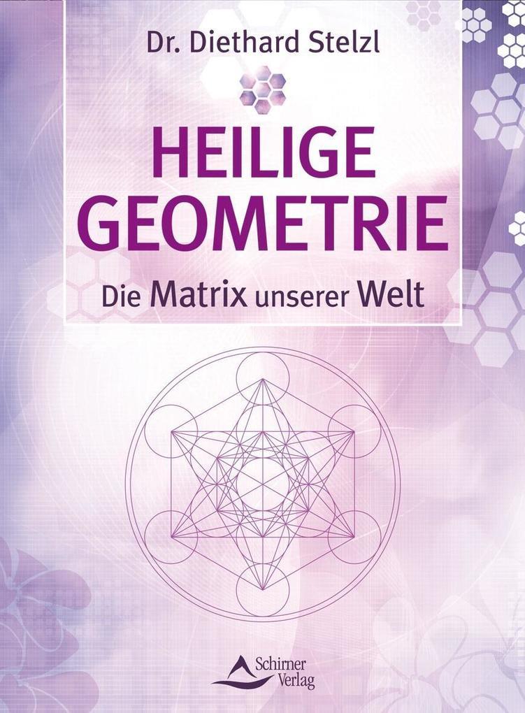 Heilige Geometrie - die Matrix unserer Welt als Buch